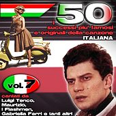 I 50 successi più famosi e originali della musica Italiana cantati da Luigi Tenco, Maurizio, I Flashmen, Gabriella Ferri e tanti altri, Vol. 7 di Various Artists