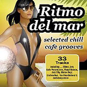 Ritmo Del Mar ...selected chill cafe grooves von Various Artists