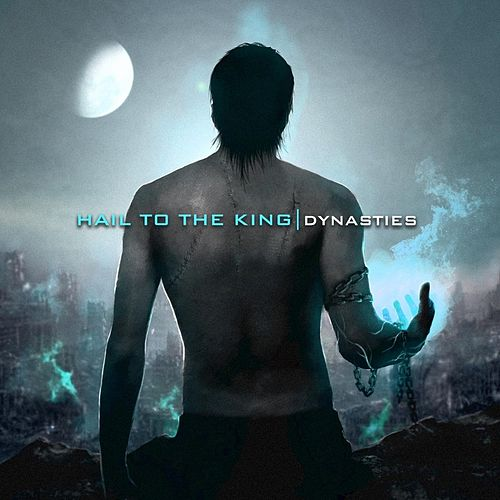 Dynasties by Hail to the King