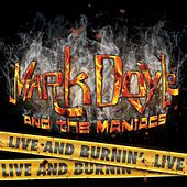 Live and Burnin' by Mark Doyle and the Maniacs