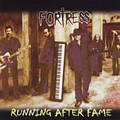 Running After Fame by Fortress
