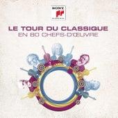 Le tour du classique en 80 chefs d'oeuvre de Various Artists