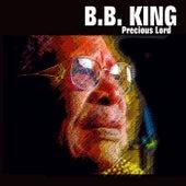 B.B. King - Precious Lord by B.B. King