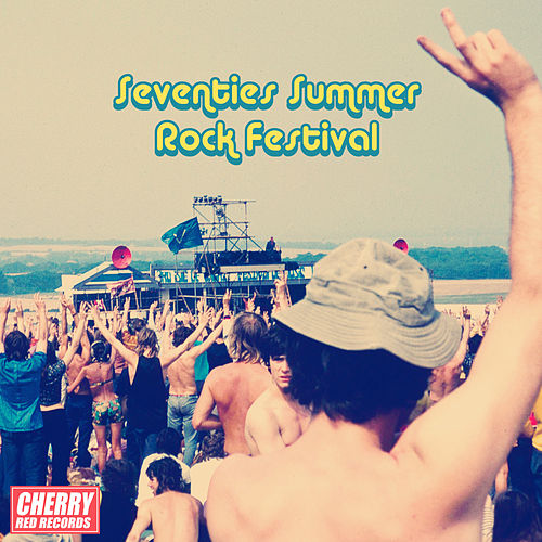 Seventies Summer Rock Festival by Various Artists