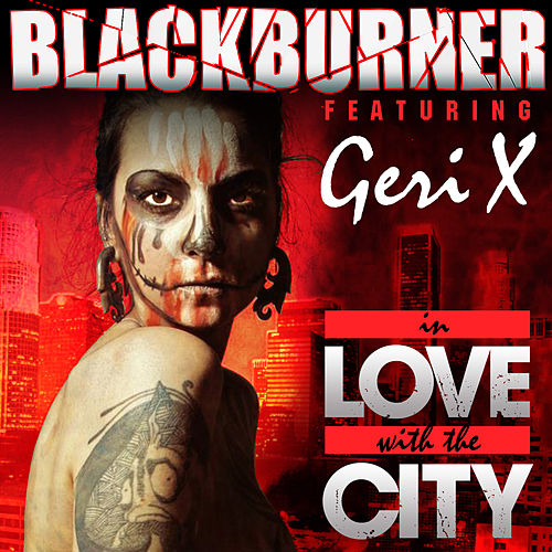 In Love With the City by Blackburner