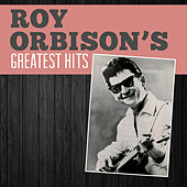 Roy Orbison's Greatest Hits von Roy Orbison