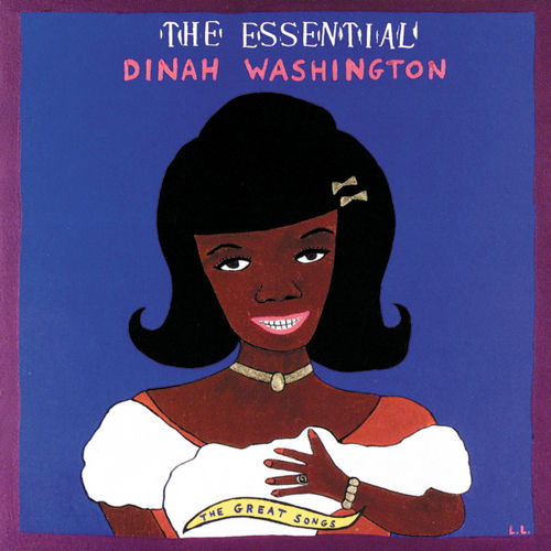 The Essential Dinah Washington: The Great Songs by Dinah Washington