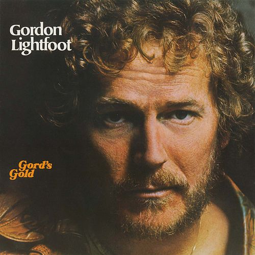 Gord's Gold by Gordon Lightfoot