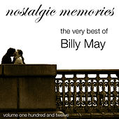 Nostalgic Memories-The Very Best Of Billy May-Vol. 112 von Billy May