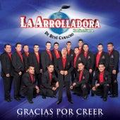 Gracias Por Creer by La Arrolladora Banda El Limon
