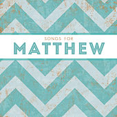 Songs for Matthew by Various Artists