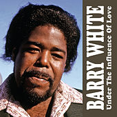 Under The Influence Of Love de Barry White