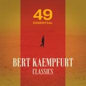 49 Essential Bert Kaempfert Classics by Bert Kaempfert