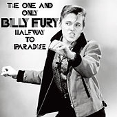 The One & Only Billy Fury: Halfway to Paradise by Billy Fury