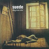 Dog Man Star (Remastered) de Suede