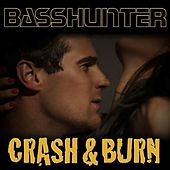 Crash & Burn von Basshunter