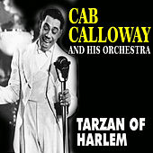 Cab Calloway and His Orchestra - Tarzan of Harlem de Cab Calloway