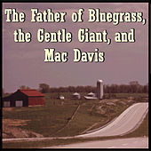 The Father of Bluegrass, the Gentle Giant, and Mac Davis von Various Artists
