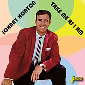 Take Me as I Am de Johnny Horton