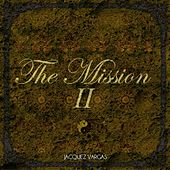 The Mission II by Jacquez Vargas