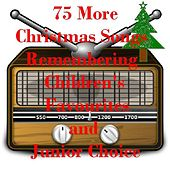 75 More Christmas Songs Remembering Children's Favourites and Junior Choice - For Kids of All Ages (Some Weird and Wacky!) di Various Artists