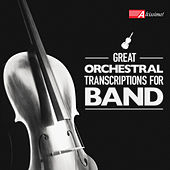 Great Orchestral Transcriptions for Band by United States Navy Band