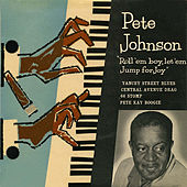 Roll 'Em Boy, Let 'Em Jump for Joy (Remastered) by Pete Johnson