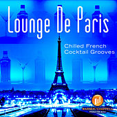 Lounge de Paris: Chilled French Cocktail Grooves by Café Chill Lounge Club