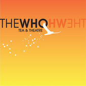 Tea & Theatre by The Who