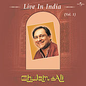 Live In India  Vol. 1 by Ghulam Ali
