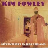 Adventures In Dreamland by Kim Fowley