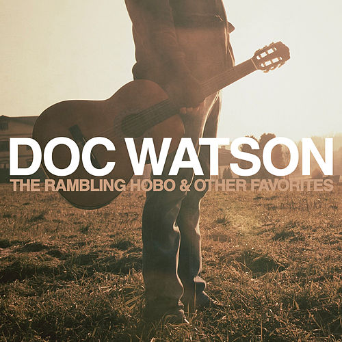 The Rambling Hobo & Other Favorites by Doc Watson