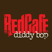 Diddy Bop by Red Cafe