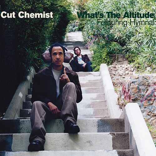 What's The Altitude [Featuring Hymnal] by Cut Chemist