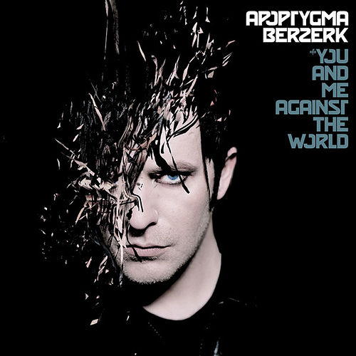 You And Me Against The World by Apoptygma Berzerk