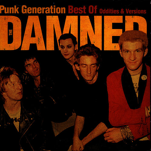 Punk Generation: Best Of The Damned - Oddities & Versions by The Damned