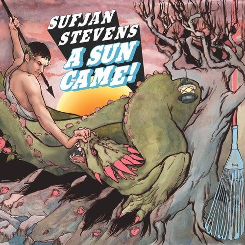 A Sun Came by Sufjan Stevens
