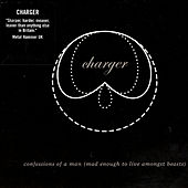 Confessions Of Man (Mad Enough To Live Amongst Beasts) by Charger