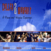 Called 2 Worship by Various Artists