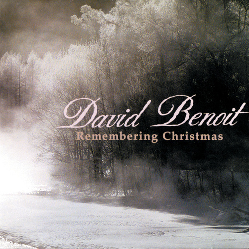 Remembering Christmas by David Benoit