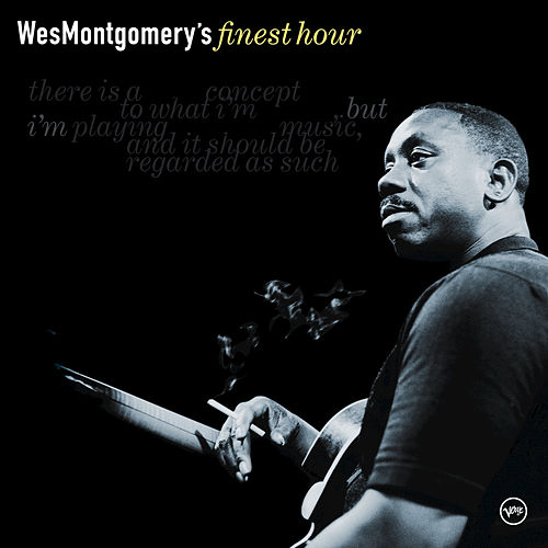 Wes Montgomery's Finest Hour by Wes Montgomery