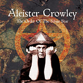 Order Of The Silver Star by Aleister Crowley