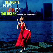 Belmonte Plays Latin For Americans by His Orchestra