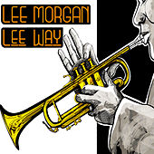 Lee Morgan, Lee Way by Lee Morgan
