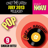 July 2013 Pop Smash Hits by Off the Record