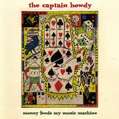 Money Feeds My Music Machine by The Captain Howdy