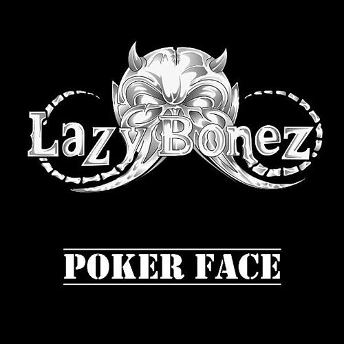 Poker Face -single de Lazy Bonez