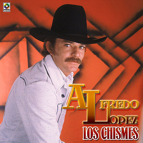 Los Chismes by Alfredo Lopez