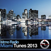 Istmo Radio Miami Tunes 2013 by Various Artists