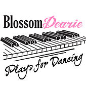 Blossom Dearie Plays for Dancing by Blossom Dearie